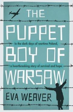 The Puppet Boy of Warsaw (eBook, ePUB) - Weaver, Eva