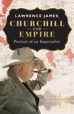 Churchill and Empire (eBook, ePUB) - James, Lawrence