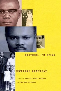 Brother, I'm Dying (eBook, ePUB) - Danticat, Edwidge
