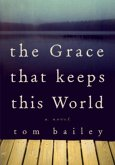 The Grace That Keeps This World (eBook, ePUB)