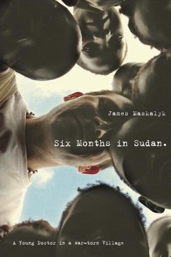 Six Months in Sudan (eBook, ePUB) - Maskalyk, James