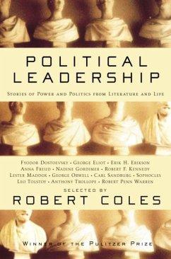 Political Leadership (eBook, ePUB) - Coles, Robert; Eliot, George; Orwell, George; Tolstoy, Leo; Trollope, Anthony