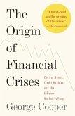 The Origin of Financial Crises (eBook, ePUB)