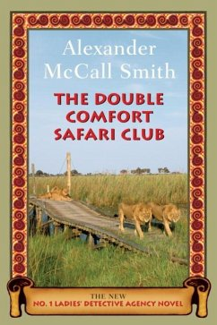 The Double Comfort Safari Club (eBook, ePUB) - McCall Smith, Alexander