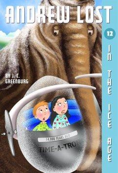 Andrew Lost #12: In the Ice Age (eBook, ePUB) - Greenburg, J. C.