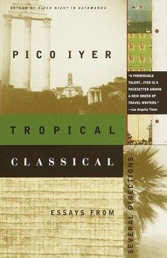 Tropical Classical (eBook, ePUB) - Iyer, Pico