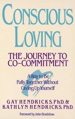 Conscious Loving (eBook, ePUB) - Hendricks, Gay; Hendricks, Kathlyn