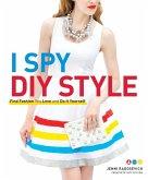 I Spy DIY Style (eBook, ePUB)