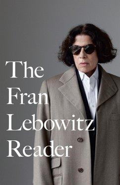 The Fran Lebowitz Reader (eBook, ePUB) - Lebowitz, Fran