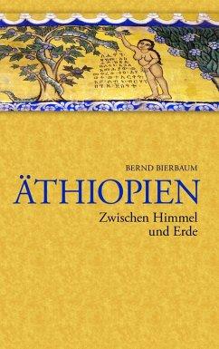 Äthiopien - Zwischen Himmel und Erde (eBook, ePUB) - Bierbaum, Bernd
