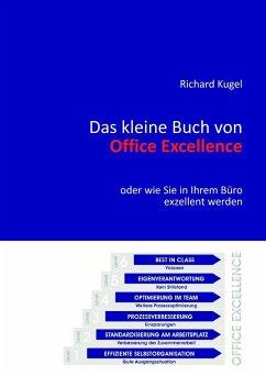Das kleine Buch von Office Excellence (eBook, ePUB) - Kugel, Richard