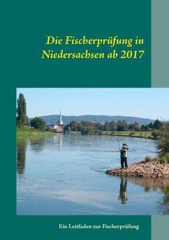 Die Fischerprüfung in Niedersachsen ab 2017 (eBook, ePUB) - Günther, Manfred