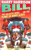 Bill, the Galactic Hero: The Planet of the Robot Slaves (eBook, ePUB)
