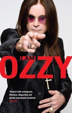 I Am Ozzy (eBook, ePUB) - Osbourne, Ozzy