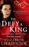 To Defy A King (eBook, ePUB)