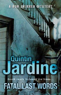 Fatal Last Words (Bob Skinner series, Book 19) (eBook, ePUB) - Jardine, Quintin