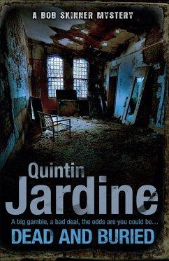 Dead and Buried (Bob Skinner series, Book 16) (eBook, ePUB) - Jardine, Quintin