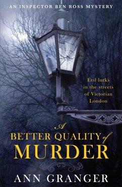 A Better Quality of Murder (Inspector Ben Ross Mystery 3) (eBook, ePUB) - Granger, Ann