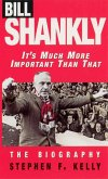 Bill Shankly: It's Much More Important Than That (eBook, ePUB)