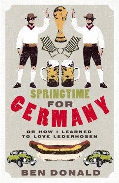 Springtime For Germany (eBook, ePUB) - Donald, Ben