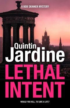 Lethal Intent (Bob Skinner series, Book 15) (eBook, ePUB) - Jardine, Quintin