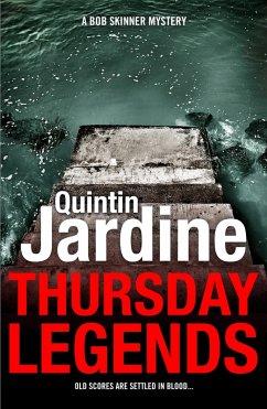 Thursday Legends (Bob Skinner series, Book 10) (eBook, ePUB) - Jardine, Quintin