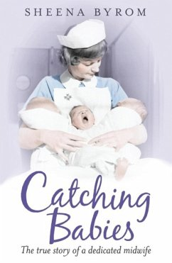 Catching Babies (eBook, ePUB) - Byrom, Sheena