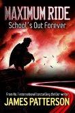Maximum Ride: School's Out Forever (eBook, ePUB)