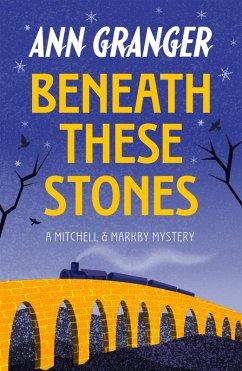 Beneath these Stones (Mitchell & Markby 12) (eBook, ePUB) - Granger, Ann