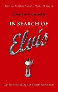 In Search Of Elvis (eBook, ePUB) - Connelly, Charlie