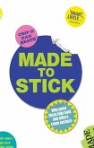 Made to Stick (eBook, ePUB)