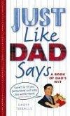 Just Like Dad Says (eBook, ePUB)