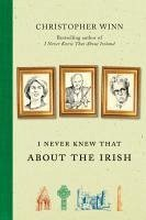 I Never Knew That About the Irish (eBook, ePUB) - Winn, Christopher