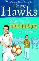 Playing the Moldovans at Tennis (eBook, ePUB) - Hawks, Tony
