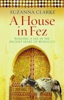 A House in Fez (eBook, ePUB) - Clarke, Suzanna