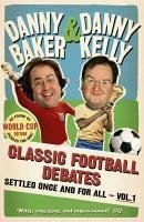 Classic Football Debates Settled Once and For All, Vol.1 (eBook, ePUB) - Kelly, Danny; Baker, Danny
