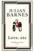 Love, Etc (eBook, ePUB) - Barnes, Julian