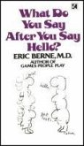 What Do You Say After You Say Hello (eBook, ePUB)