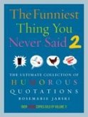 Funniest Thing You Never Said 2 (eBook, ePUB)