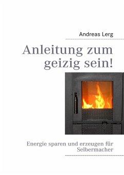 Anleitung zum geizig sein! (eBook, ePUB)