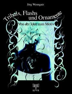 Tribals, Flashs und Ornamente: Von der Idee zum Motiv (eBook, ePUB)