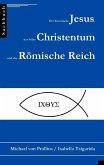 Der historische Jesus, das frühe Christentum und das Römische Reich (eBook, ePUB)