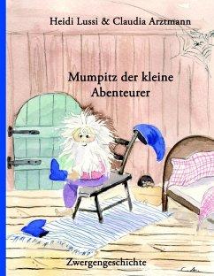 Mumpitz der kleine Abenteurer (eBook, ePUB)