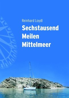 Sechstausend Meilen Mittelmeer (eBook, ePUB)