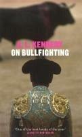 On Bullfighting (eBook, ePUB) - Kennedy, A. L.