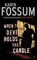 When the Devil Holds the Candle (eBook, ePUB) - Fossum, Karin