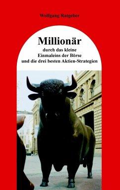 Millionär durch das kleine Einmaleins der Börse...