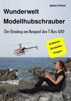 Wunderwelt Modellhubschrauber (eBook, ePUB)