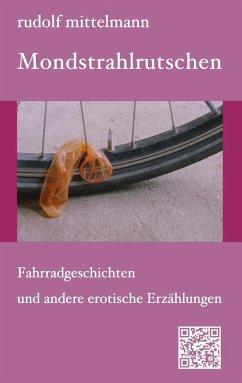Mondstrahlrutschen (eBook, ePUB) - Mittelmann, Rudolf