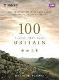 100 Places That Made Britain (eBook, ePUB)